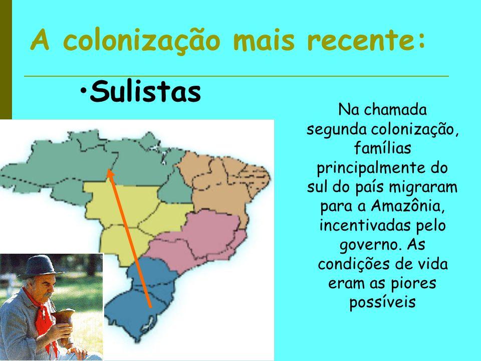 A colonização mais recente: