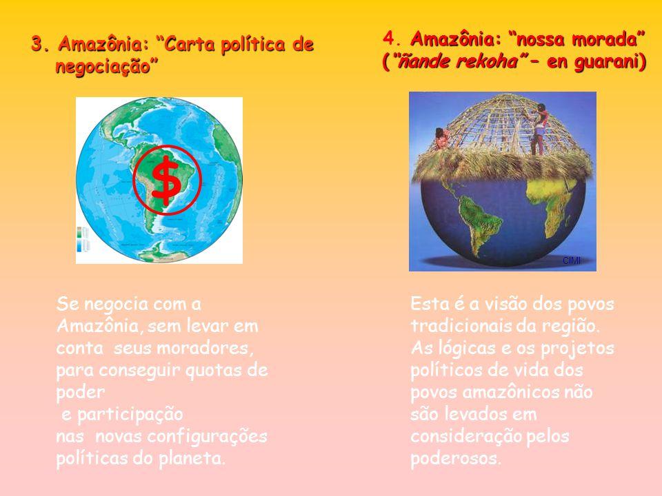 4. Amazônia: nossa morada ( ñande rekoha – en guarani)