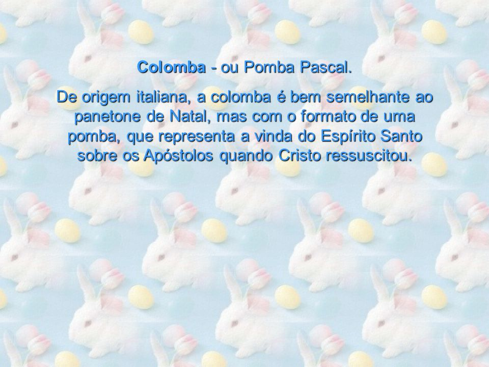Colomba - ou Pomba Pascal.