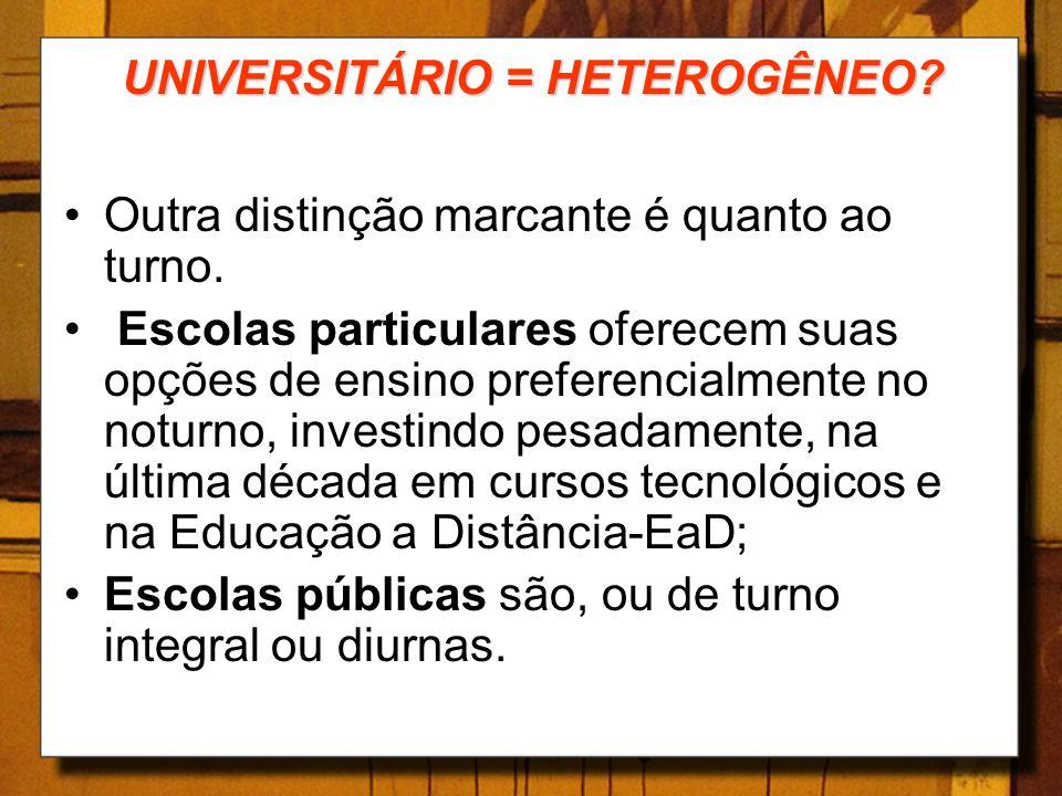 UNIVERSITÁRIO = HETEROGÊNEO