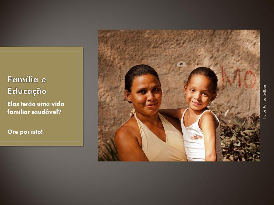 Família e Educação Elas terão uma vida familiar saudável