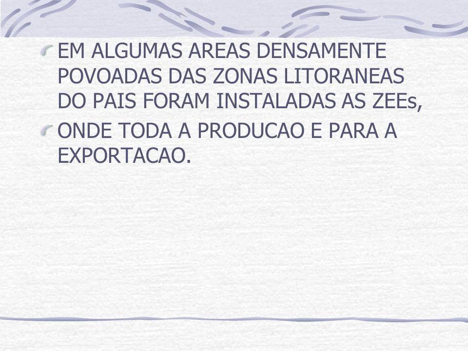 EM ALGUMAS AREAS DENSAMENTE POVOADAS DAS ZONAS LITORANEAS DO PAIS FORAM INSTALADAS AS ZEEs,