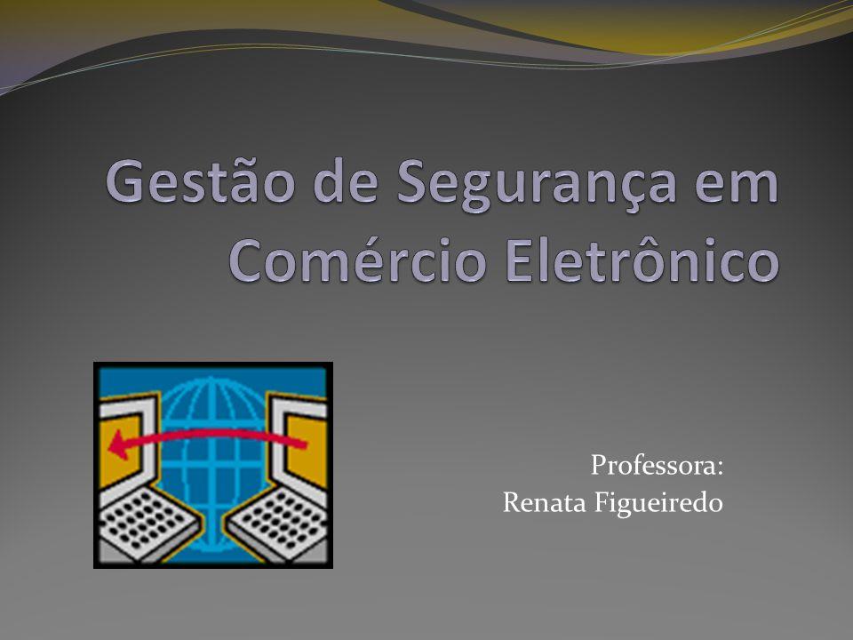 Gestão de Segurança em Comércio Eletrônico