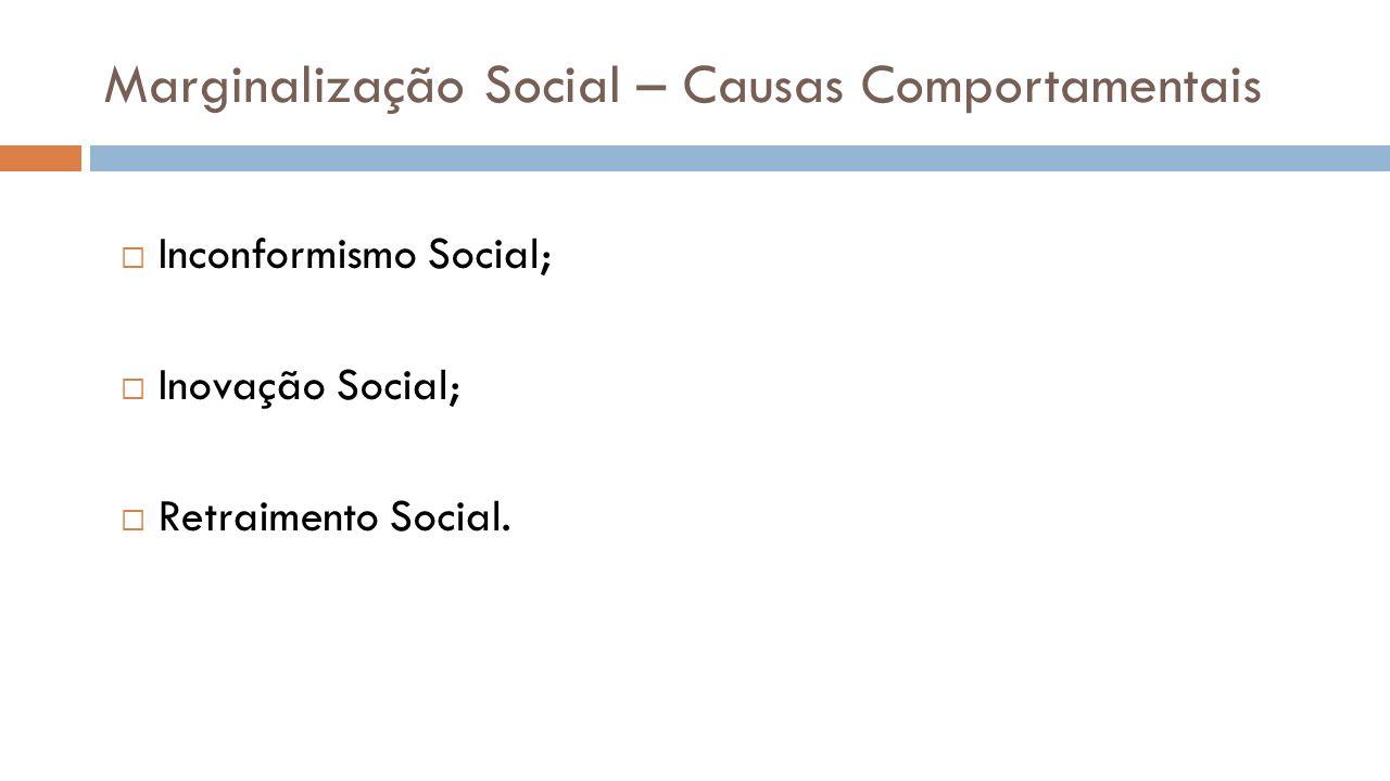 Marginalização Social – Causas Comportamentais