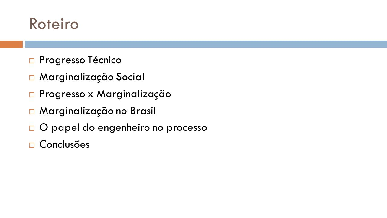 Roteiro Progresso Técnico Marginalização Social