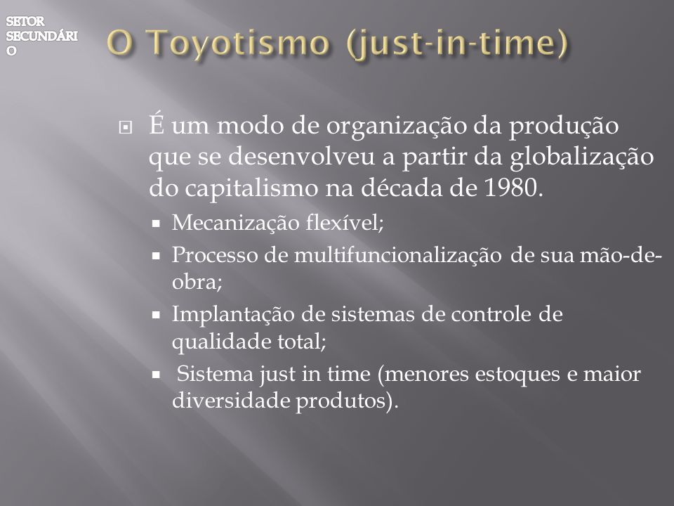 O Toyotismo (just-in-time)
