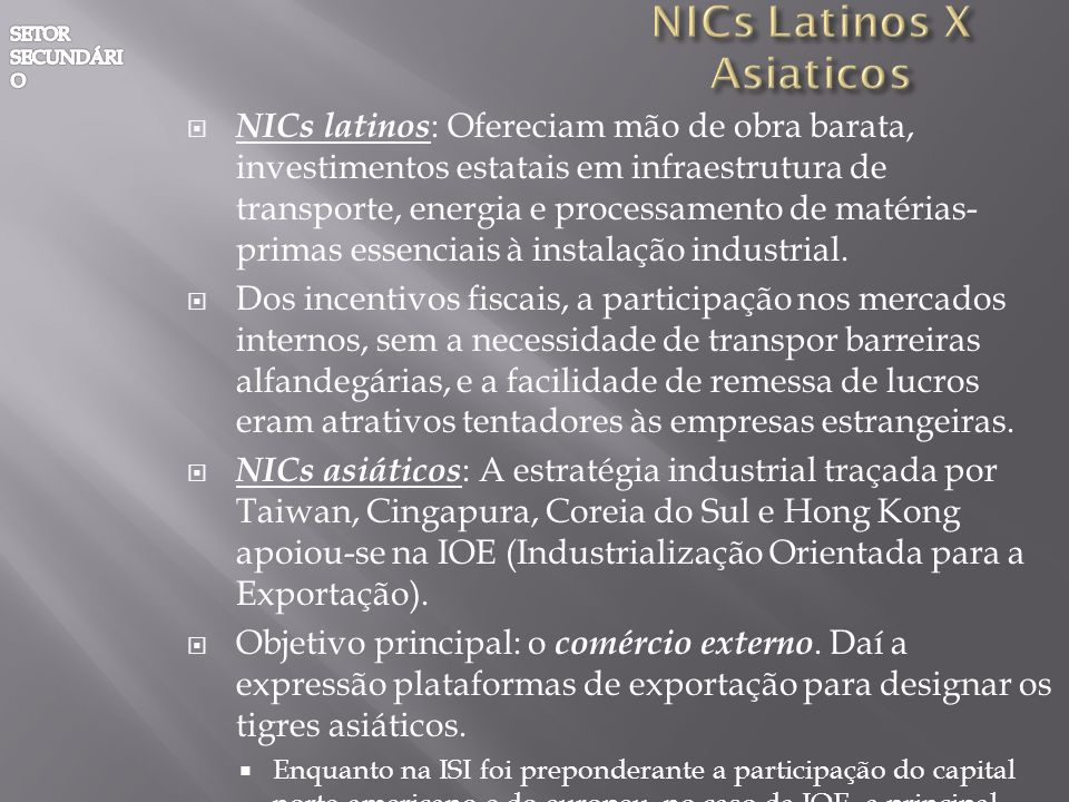 NICs Latinos X Asiaticos