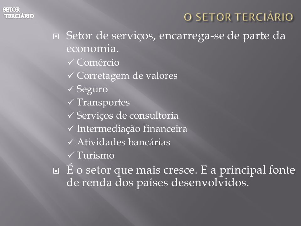 Setor de serviços, encarrega-se de parte da economia.
