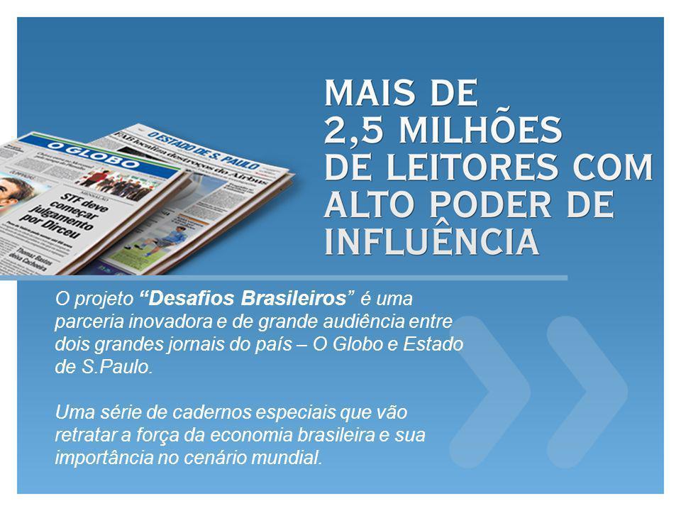 O projeto Desafios Brasileiros é uma parceria inovadora e de grande audiência entre dois grandes jornais do país – O Globo e Estado de S.Paulo.