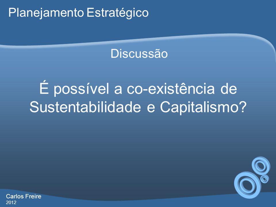 É possível a co-existência de Sustentabilidade e Capitalismo