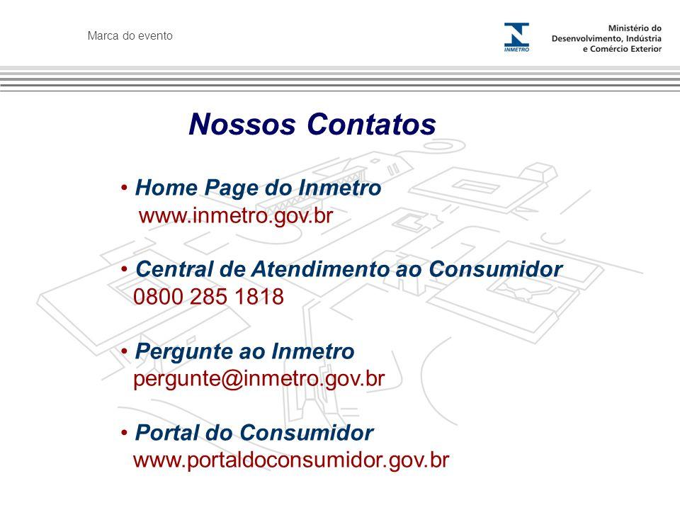 Nossos Contatos Home Page do Inmetro www.inmetro.gov.br