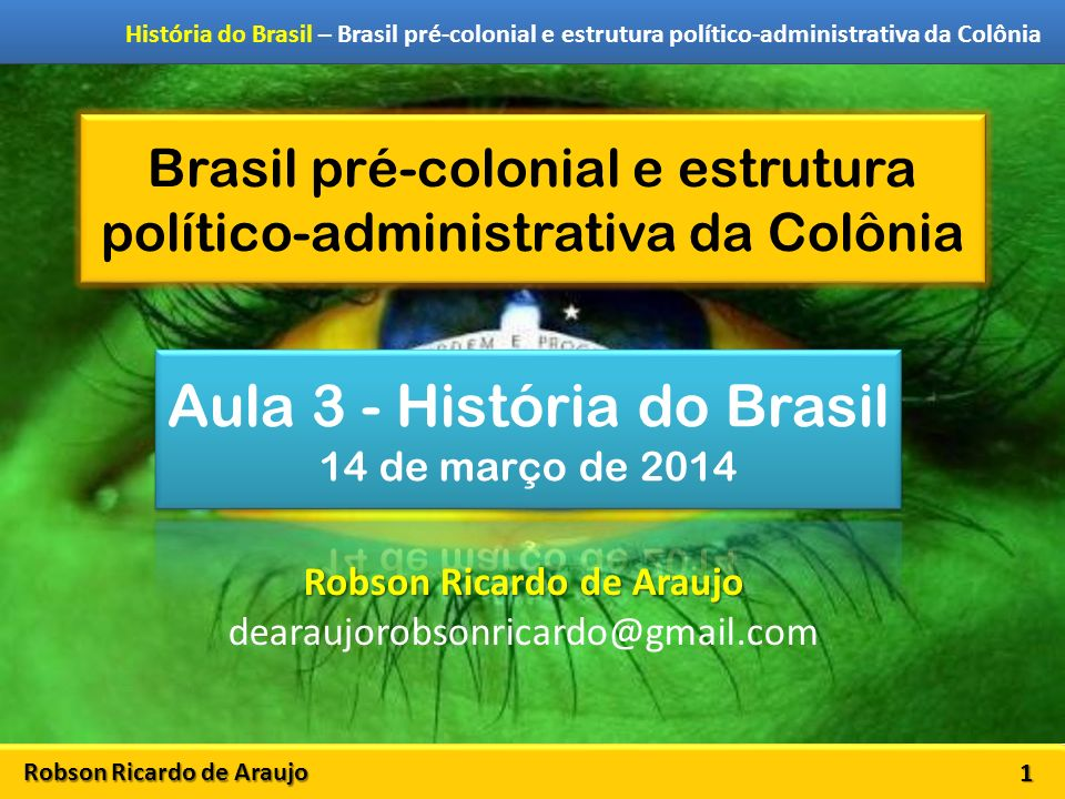 Brasil pré-colonial e estrutura político-administrativa da Colônia