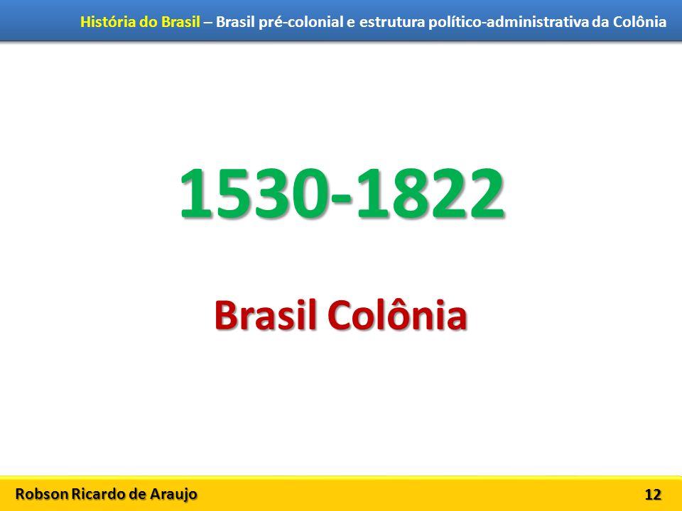 1530-1822 Brasil Colônia