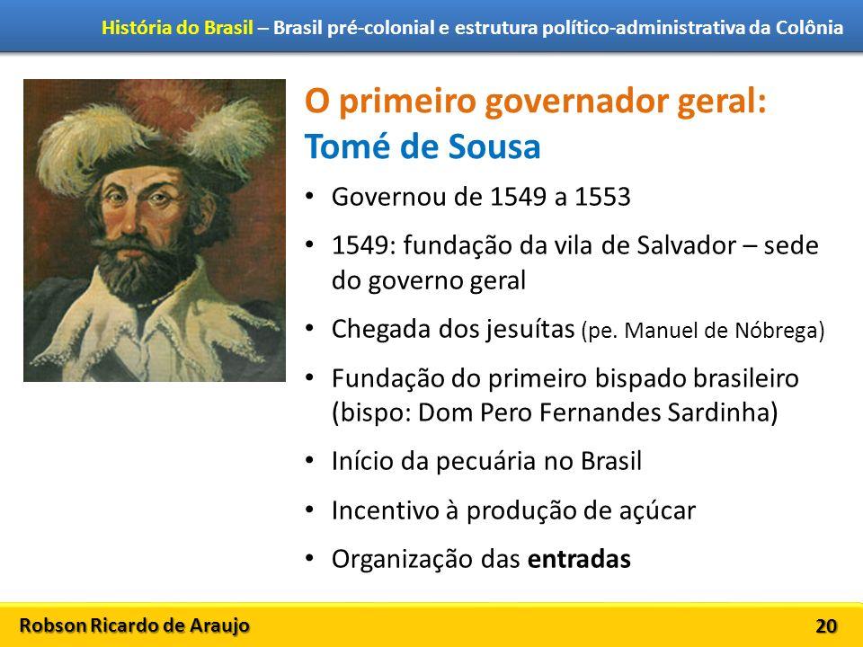 O primeiro governador geral: Tomé de Sousa
