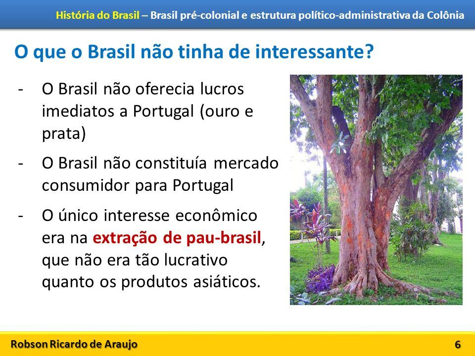 O que o Brasil não tinha de interessante