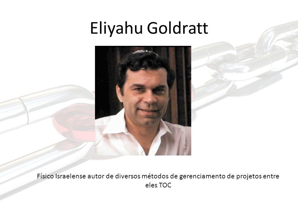 Eliyahu Goldratt Físico Israelense autor de diversos métodos de gerenciamento de projetos entre eles TOC.