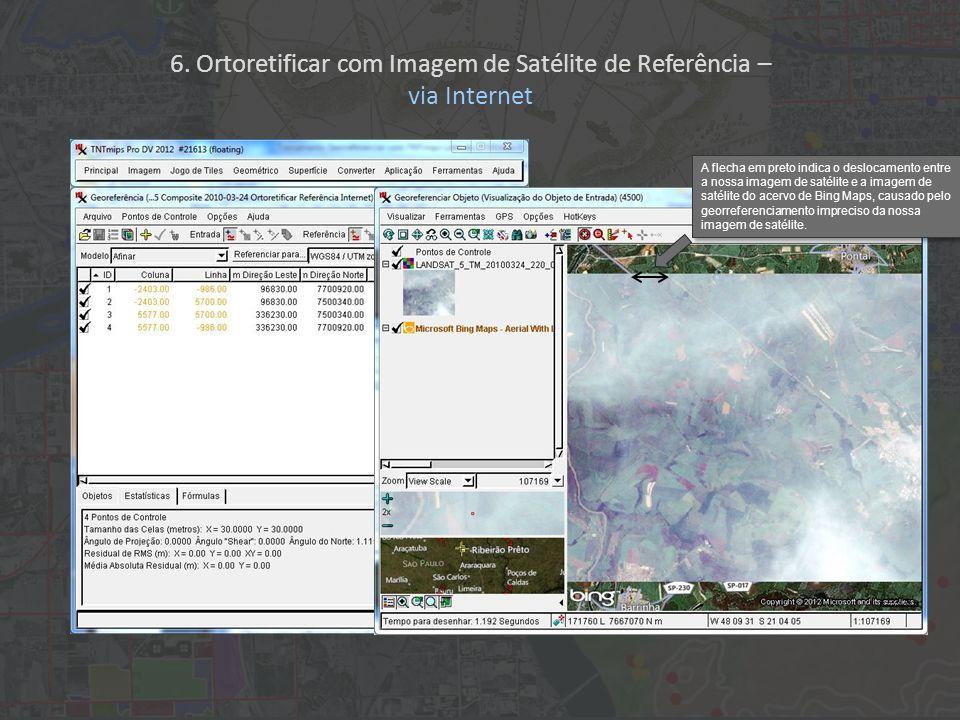 6. Ortoretificar com Imagem de Satélite de Referência –