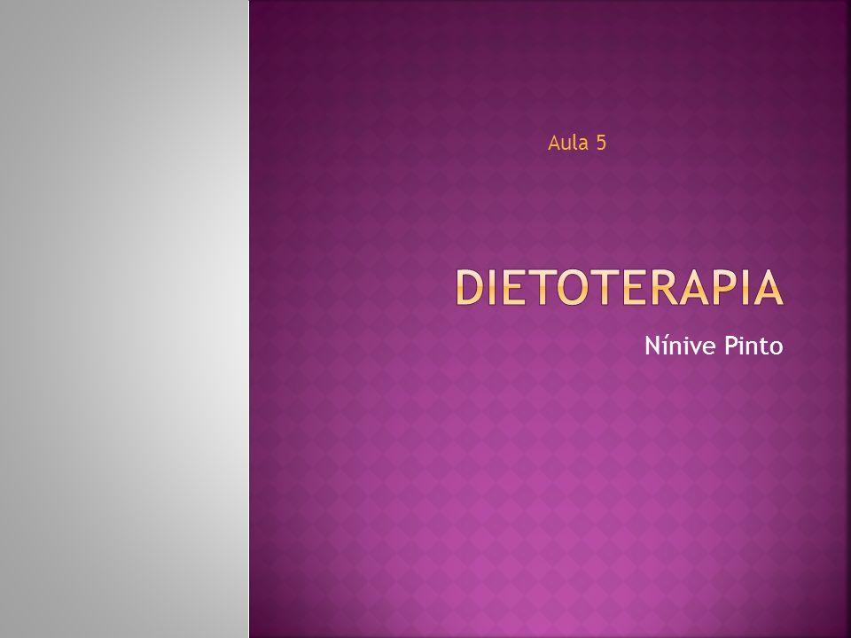 Dietoterapia Aula 5 Nínive Pinto