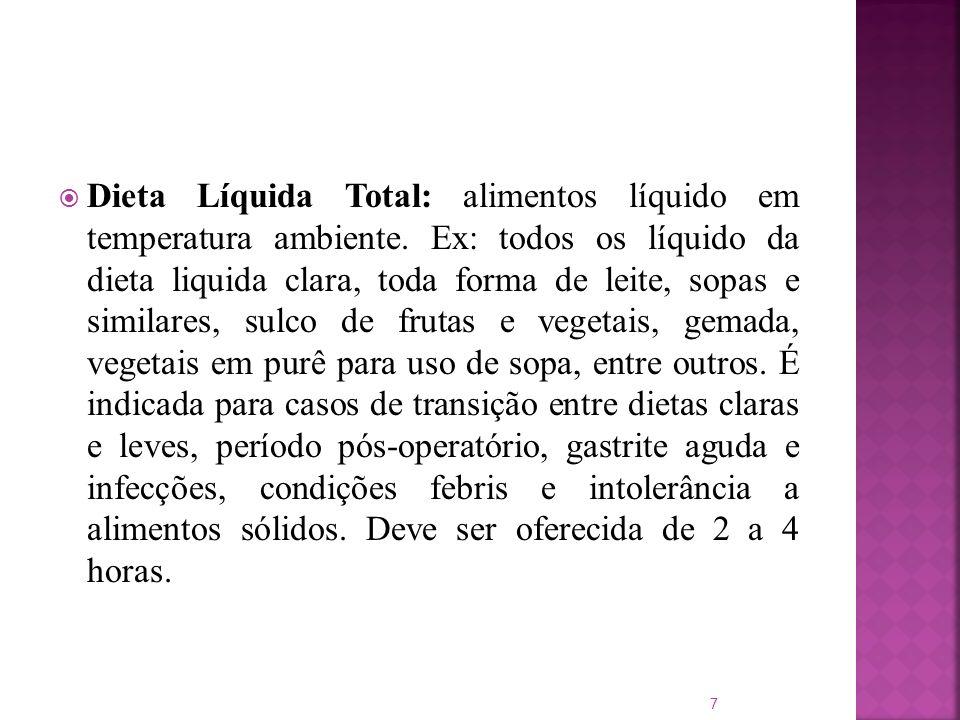 Dieta Líquida Total: alimentos líquido em temperatura ambiente