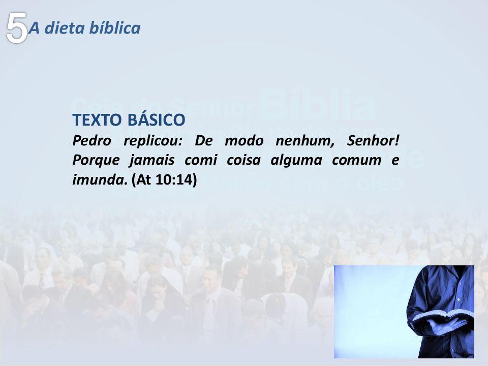 5 A dieta bíblica TEXTO BÁSICO