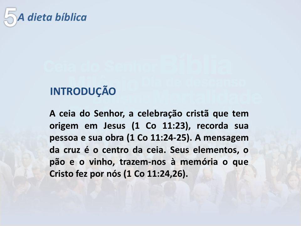 5 A dieta bíblica INTRODUÇÃO