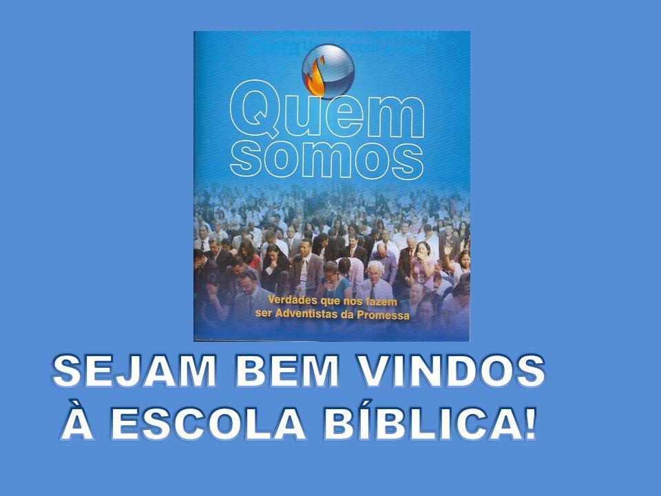 SEJAM BEM VINDOS À ESCOLA BÍBLICA!