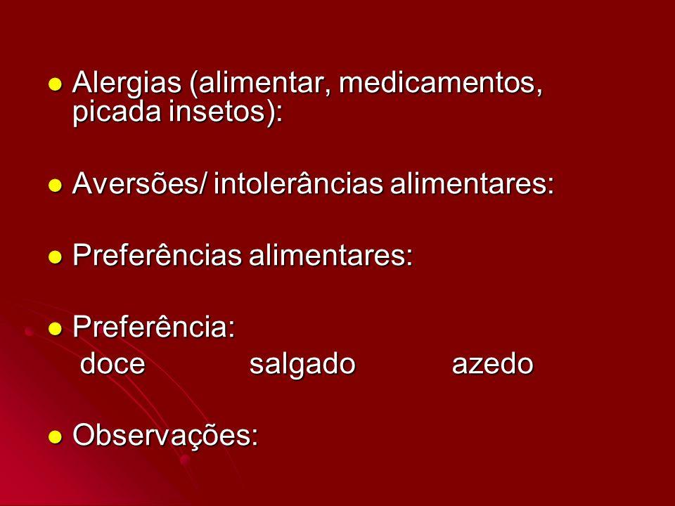 Alergias (alimentar, medicamentos, picada insetos):