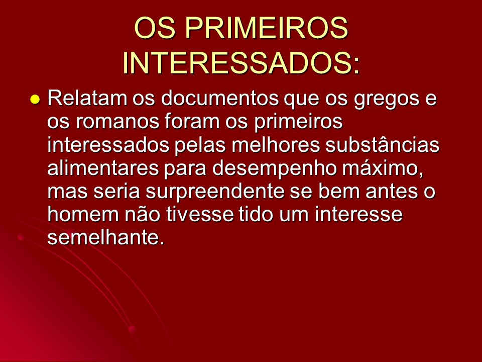 OS PRIMEIROS INTERESSADOS: