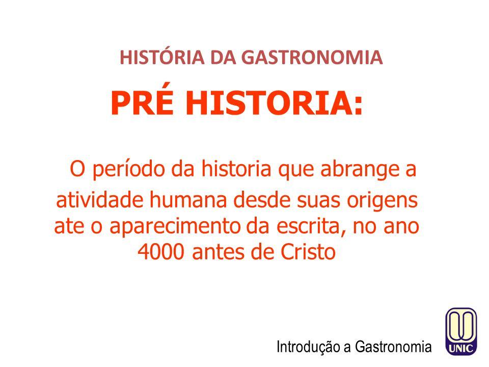 HISTÓRIA DA GASTRONOMIA