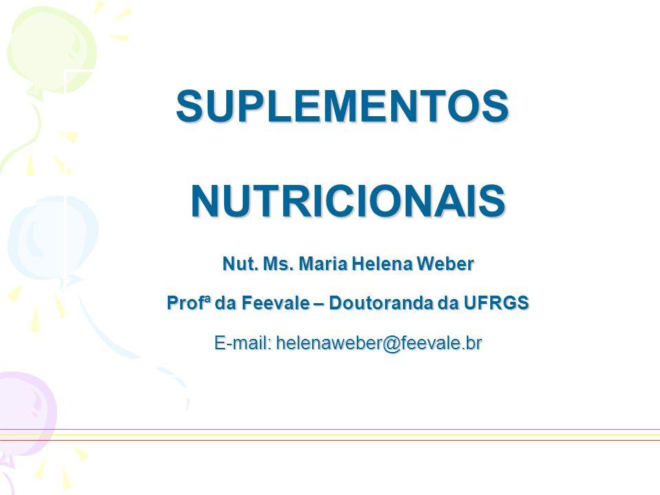 Nut. Ms. Maria Helena Weber Profª da Feevale – Doutoranda da UFRGS