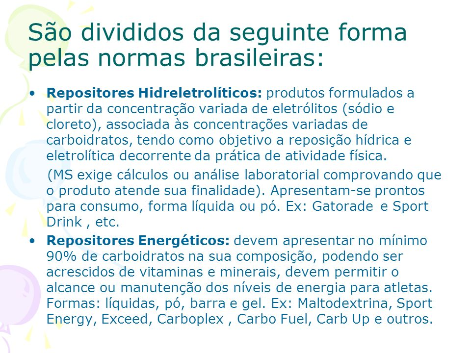 São divididos da seguinte forma pelas normas brasileiras: