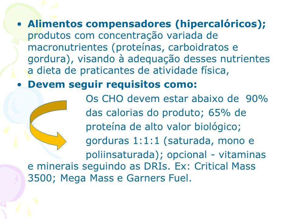 Alimentos compensadores (hipercalóricos); produtos com concentração variada de macronutrientes (proteínas, carboidratos e gordura), visando à adequação desses nutrientes a dieta de praticantes de atividade física,