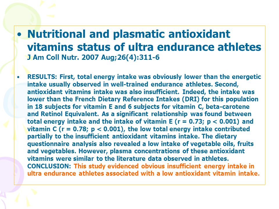Nutritional and plasmatic antioxidant vitamins status of ultra endurance athletes J Am Coll Nutr. 2007 Aug;26(4):311-6