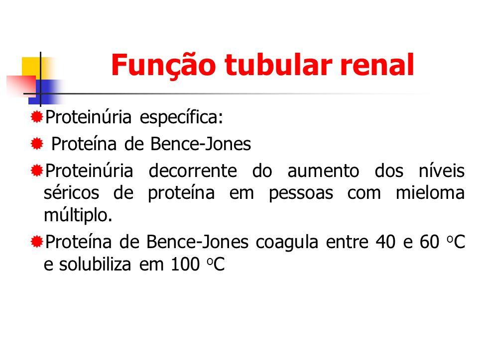Função tubular renal Proteinúria específica: Proteína de Bence-Jones