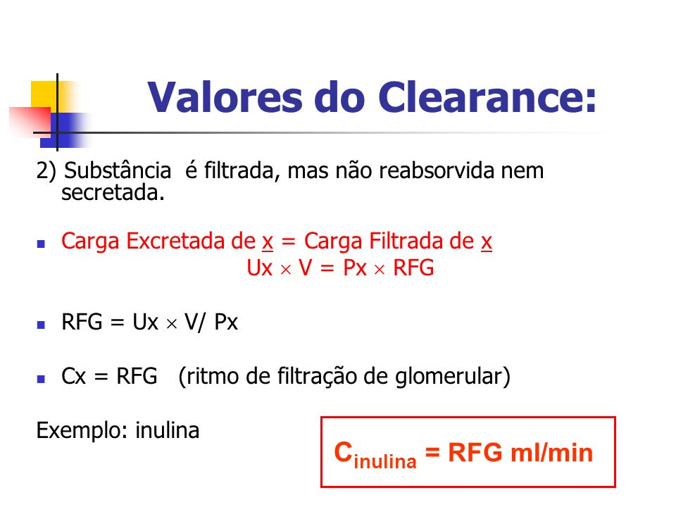Valores do Clearance: Cinulina = RFG ml/min