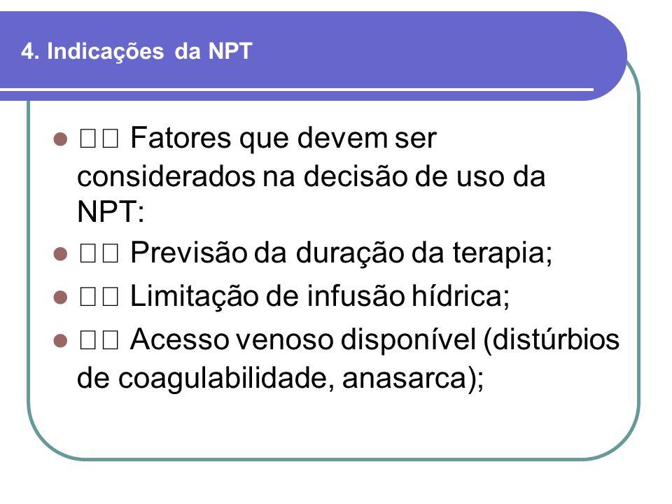  Fatores que devem ser considerados na decisão de uso da NPT: