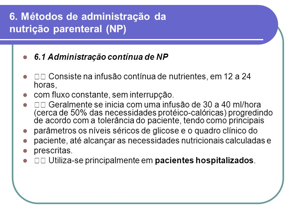 6. Métodos de administração da nutrição parenteral (NP)