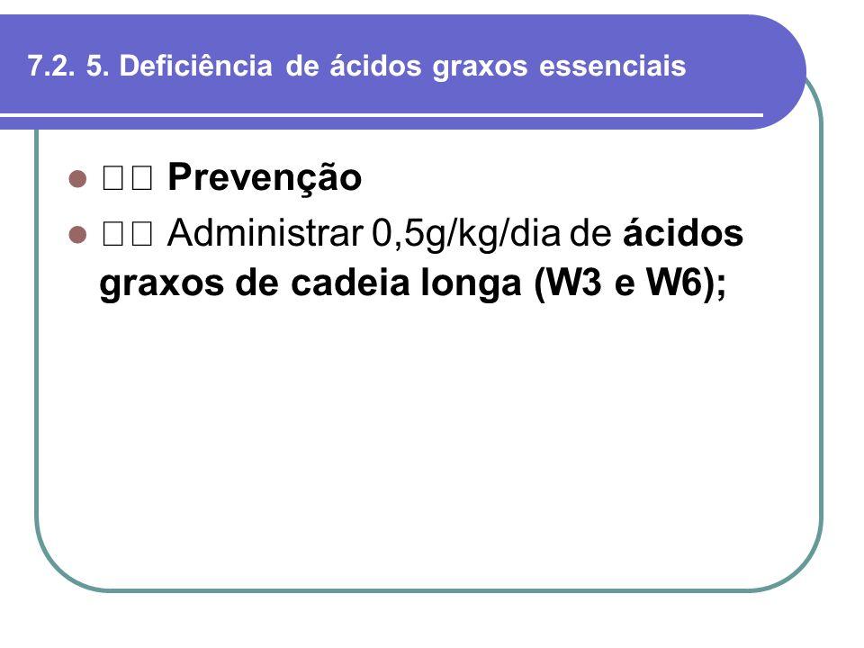 7.2. 5. Deficiência de ácidos graxos essenciais