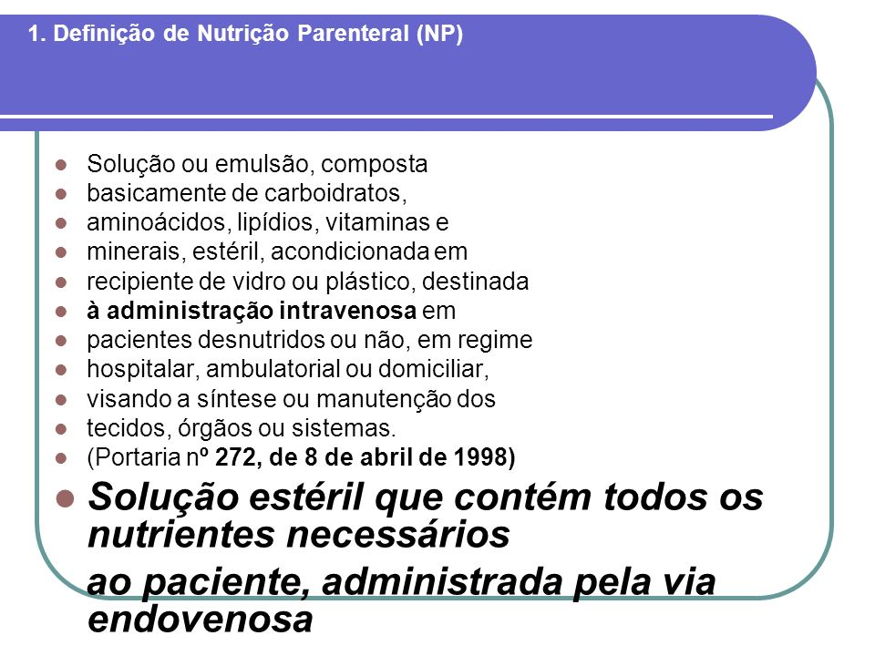 1. Definição de Nutrição Parenteral (NP)