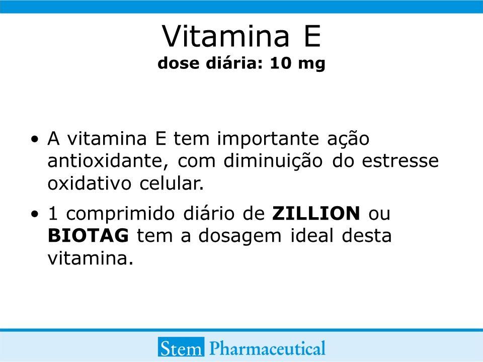 Vitamina E dose diária: 10 mg