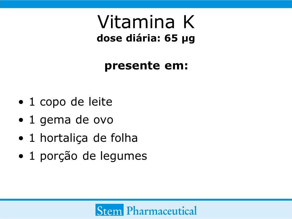 Vitamina K dose diária: 65 µg