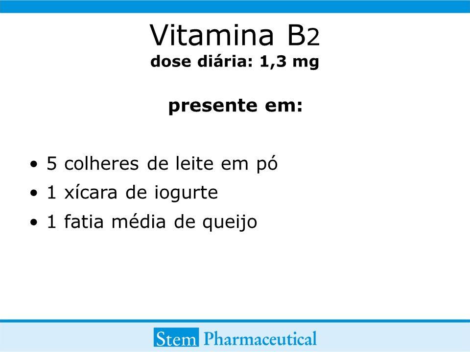 Vitamina B2 dose diária: 1,3 mg