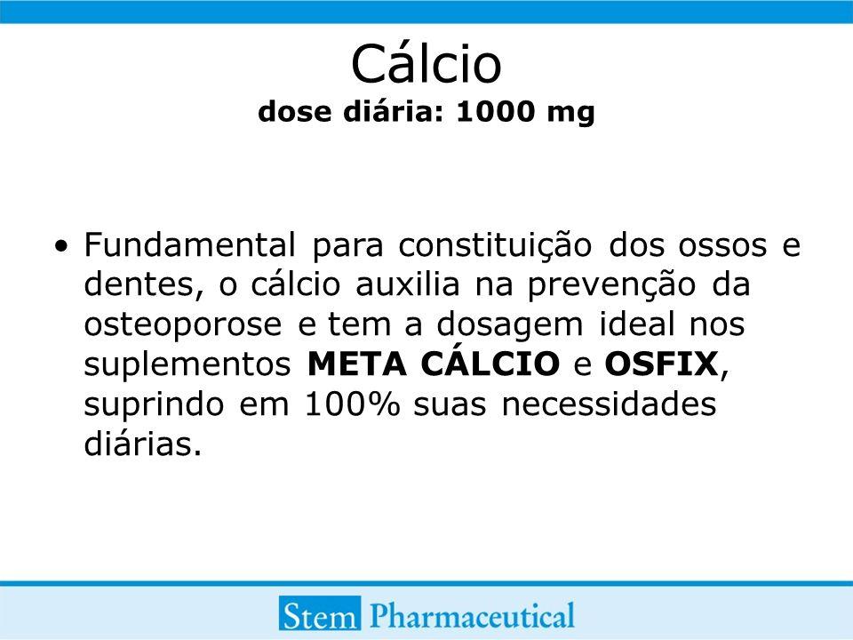 Cálcio dose diária: 1000 mg