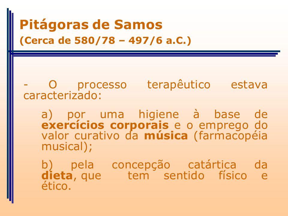 Pitágoras de Samos - O processo terapêutico estava caracterizado:
