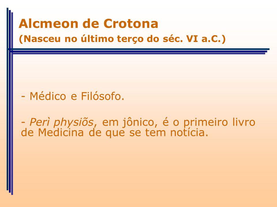 Alcmeon de Crotona - Médico e Filósofo.