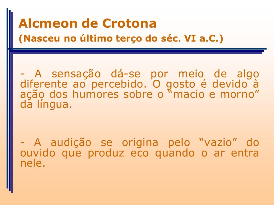 Alcmeon de Crotona (Nasceu no último terço do séc. VI a.C.)