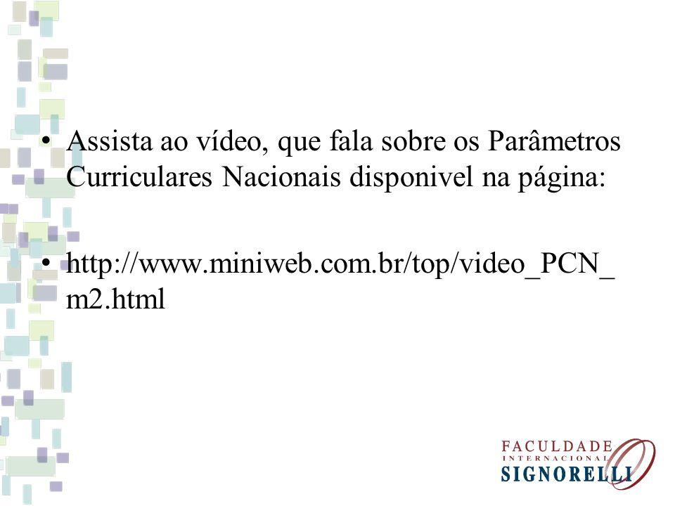 Assista ao vídeo, que fala sobre os Parâmetros Curriculares Nacionais disponivel na página: