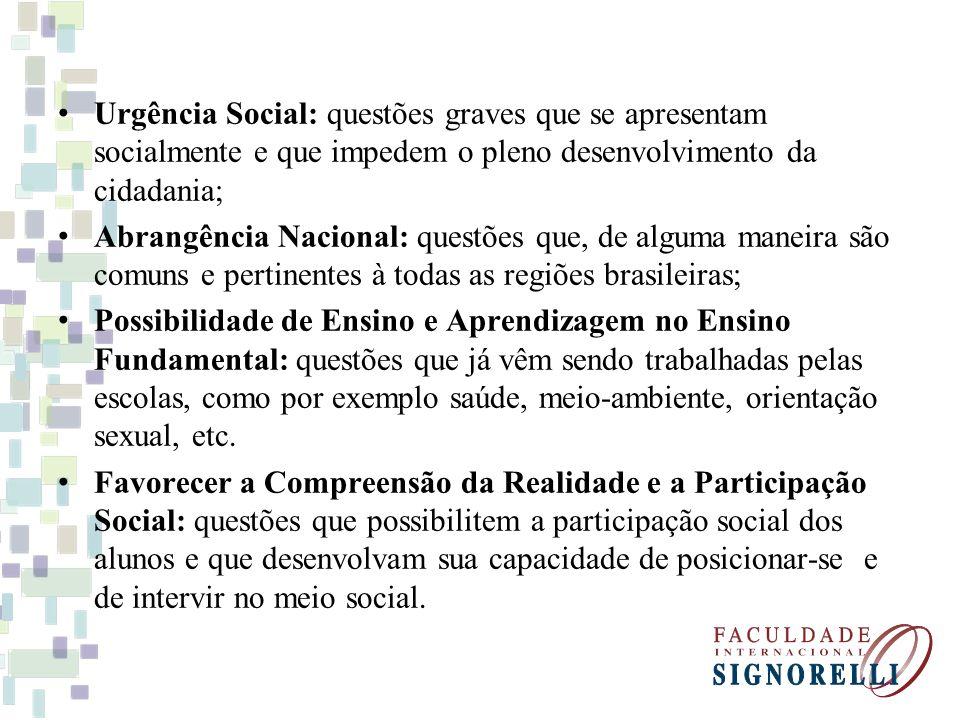 Urgência Social: questões graves que se apresentam socialmente e que impedem o pleno desenvolvimento da cidadania;