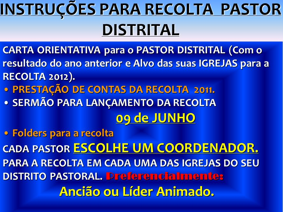 INSTRUÇÕES PARA RECOLTA PASTOR DISTRITAL