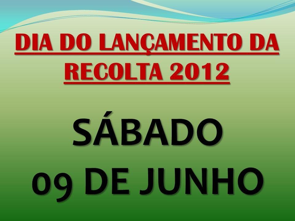 DIA DO LANÇAMENTO DA RECOLTA 2012